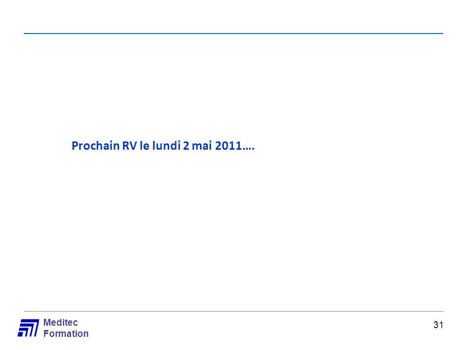 Prochain RV le lundi 2 mai 2011….
