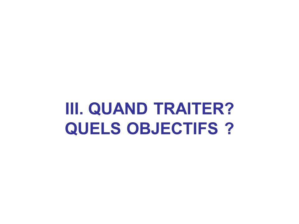 III. QUAND TRAITER QUELS OBJECTIFS