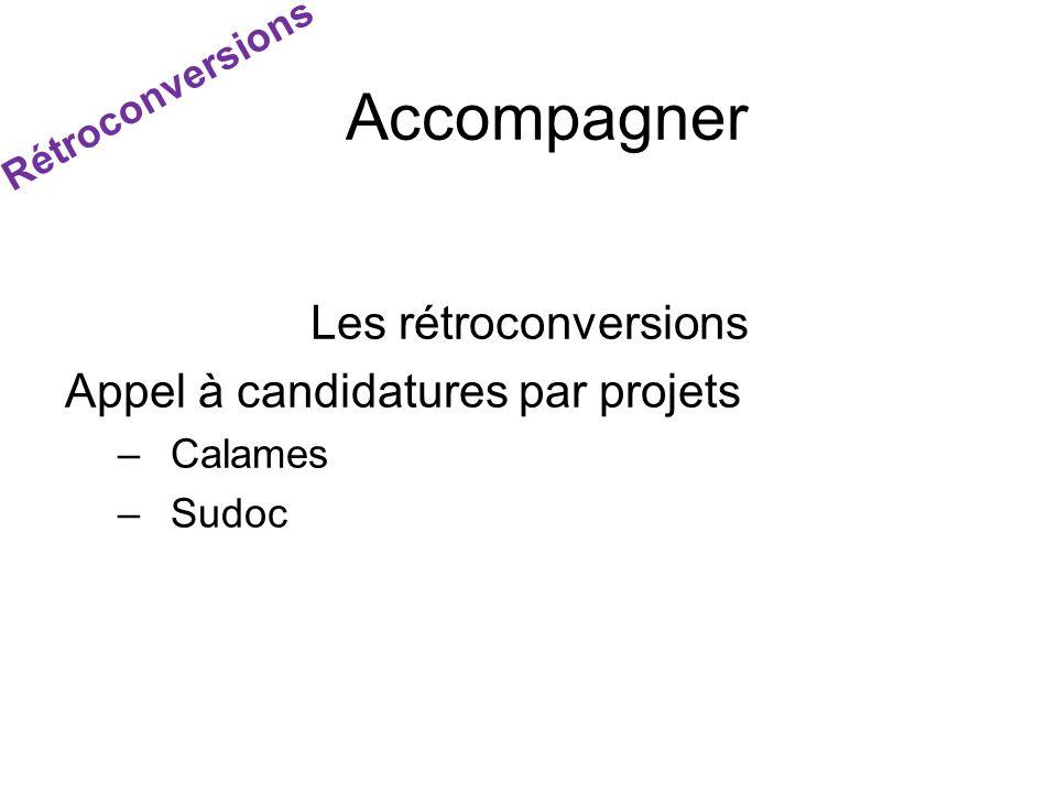 Accompagner Les rétroconversions Appel à candidatures par projets