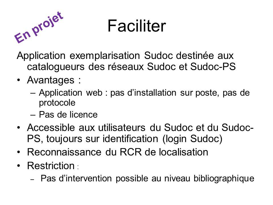 Faciliter En projet. Application exemplarisation Sudoc destinée aux catalogueurs des réseaux Sudoc et Sudoc-PS.