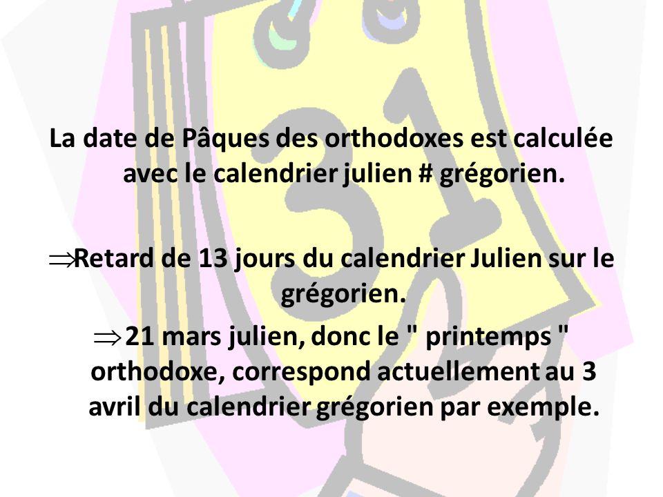 Retard de 13 jours du calendrier Julien sur le grégorien.