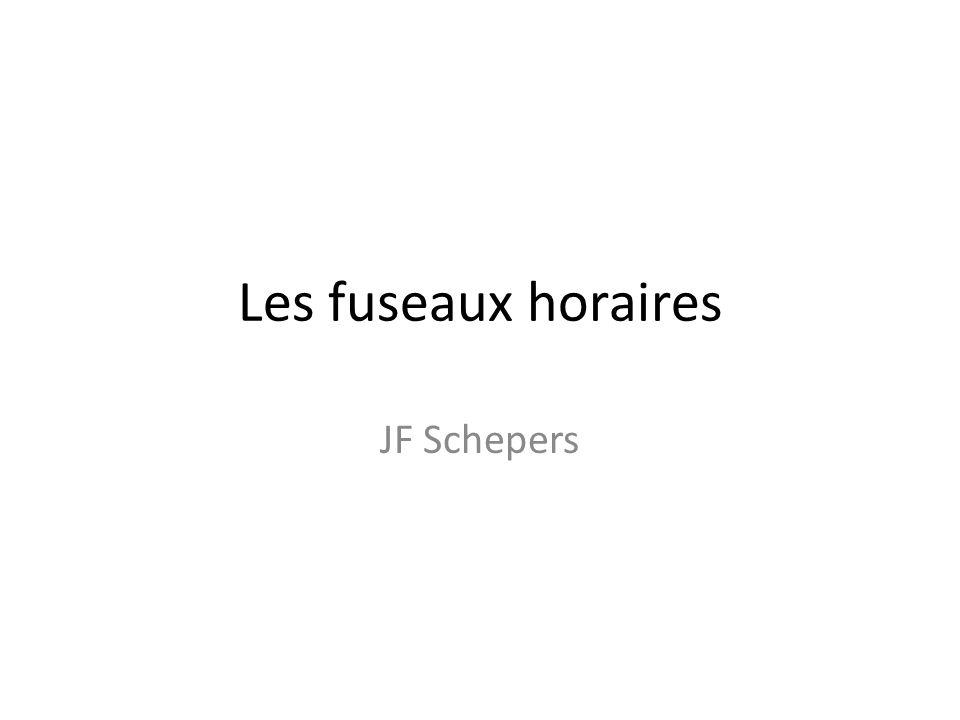Les fuseaux horaires JF Schepers