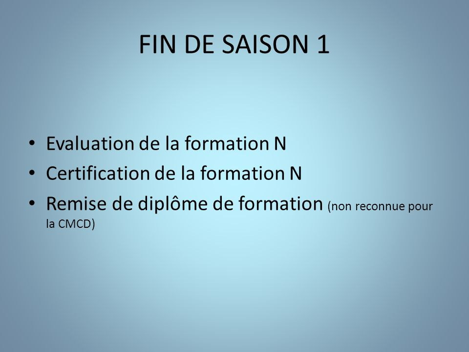 FIN DE SAISON 1 Evaluation de la formation N