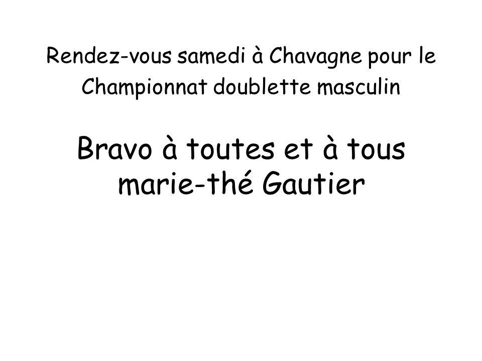 Bravo à toutes et à tous marie-thé Gautier