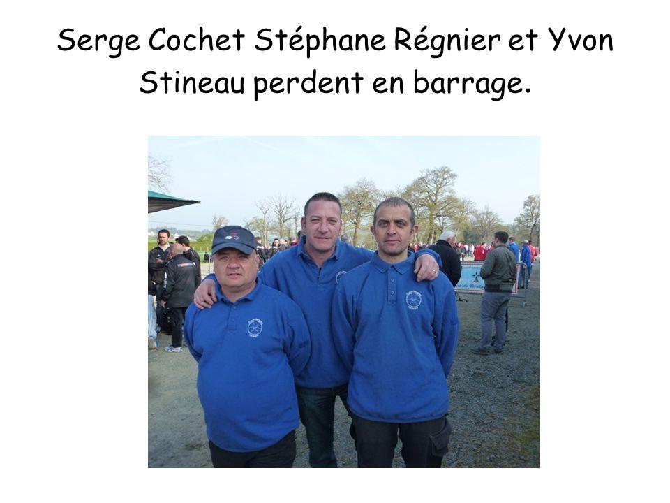 Serge Cochet Stéphane Régnier et Yvon Stineau perdent en barrage.