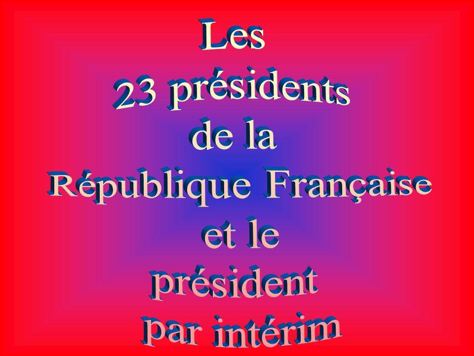 Les 23 présidents de la République Française et le président par intérim