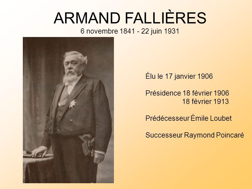 ARMAND FALLIÈRES 6 novembre 1841 - 22 juin 1931