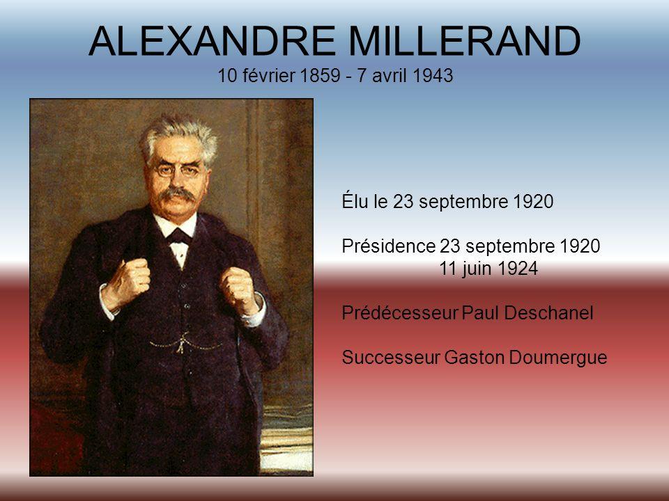 ALEXANDRE MILLERAND 10 février 1859 - 7 avril 1943