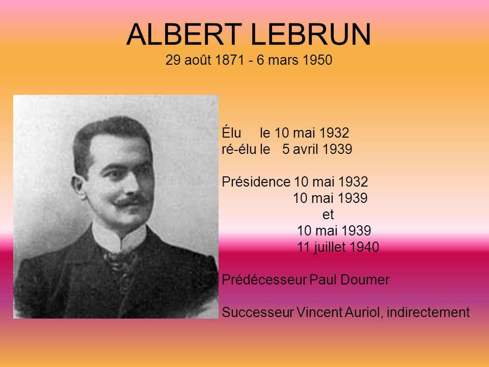 ALBERT LEBRUN 29 août 1871 - 6 mars 1950