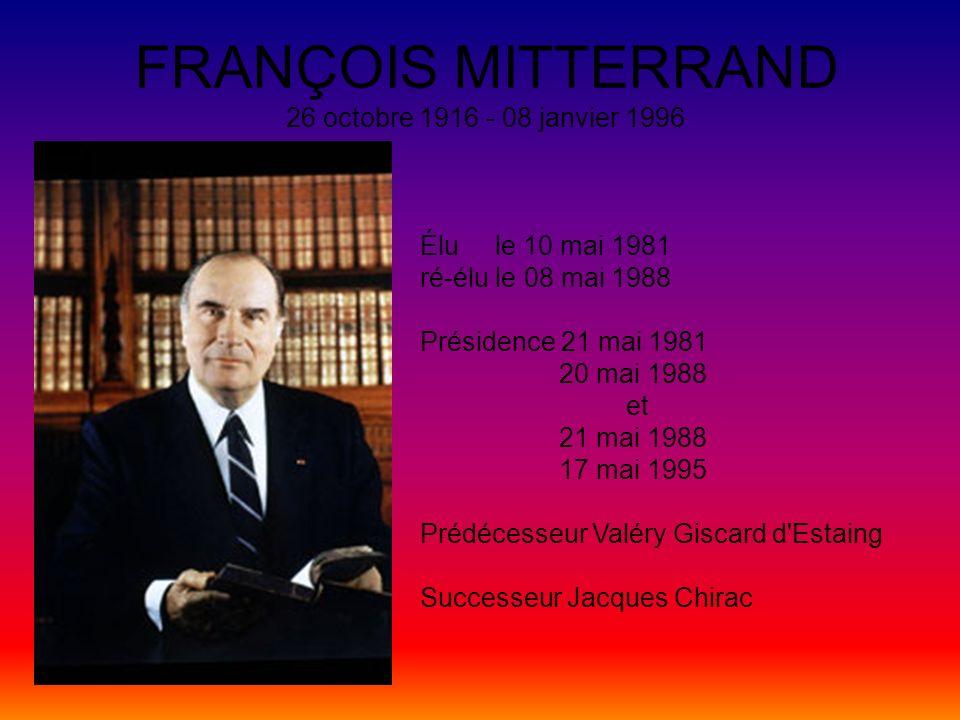 FRANÇOIS MITTERRAND 26 octobre 1916 - 08 janvier 1996