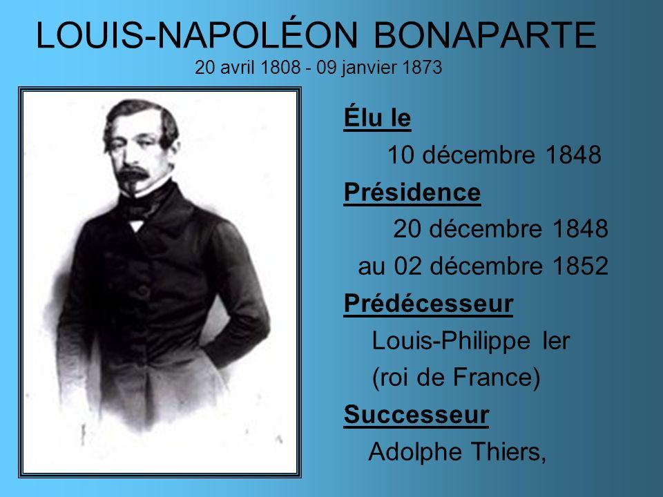 LOUIS-NAPOLÉON BONAPARTE 20 avril 1808 - 09 janvier 1873