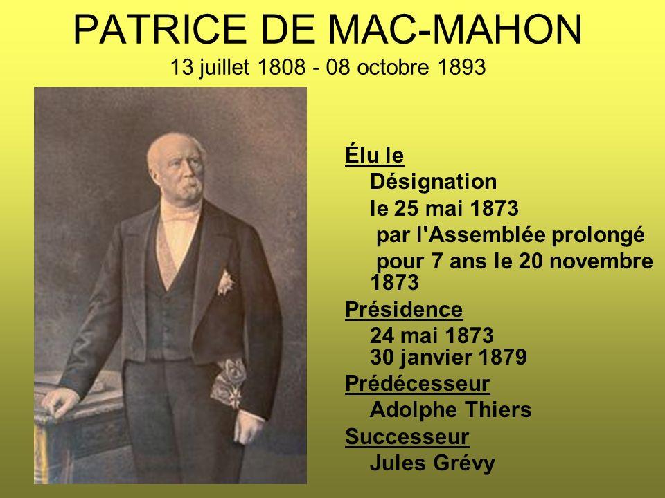 PATRICE DE MAC-MAHON 13 juillet 1808 - 08 octobre 1893