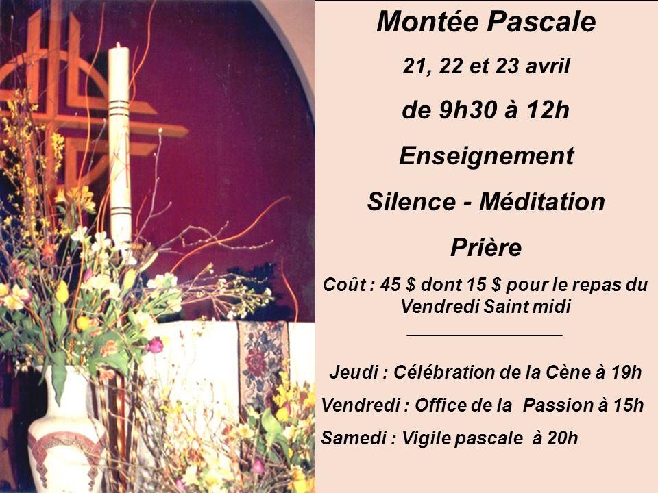 Montée Pascale de 9h30 à 12h Enseignement Silence - Méditation Prière