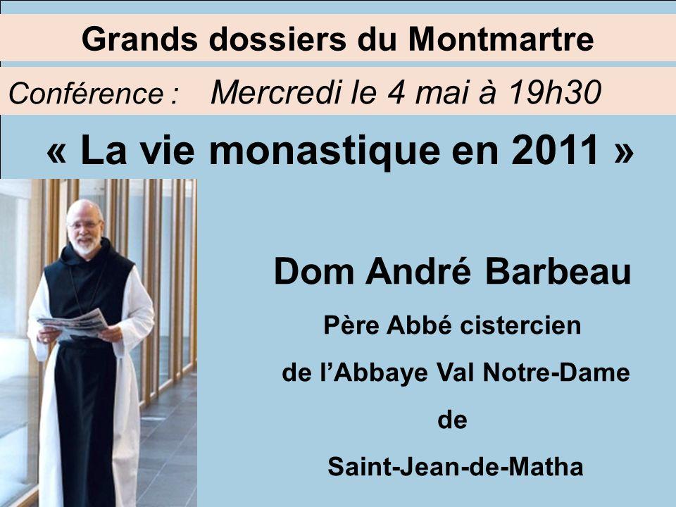 Grands dossiers du Montmartre de l'Abbaye Val Notre-Dame