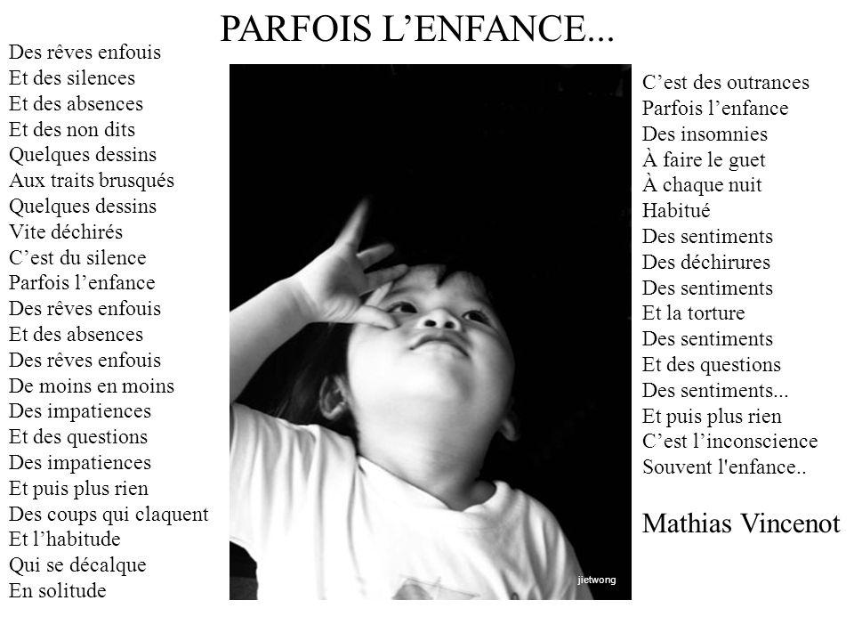 PARFOIS L'ENFANCE... Mathias Vincenot