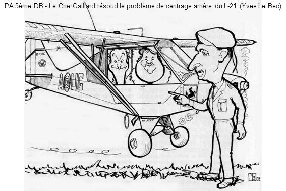 PA 5ème DB - Le Cne Gaillard résoud le problème de centrage arrière du L-21 (Yves Le Bec)
