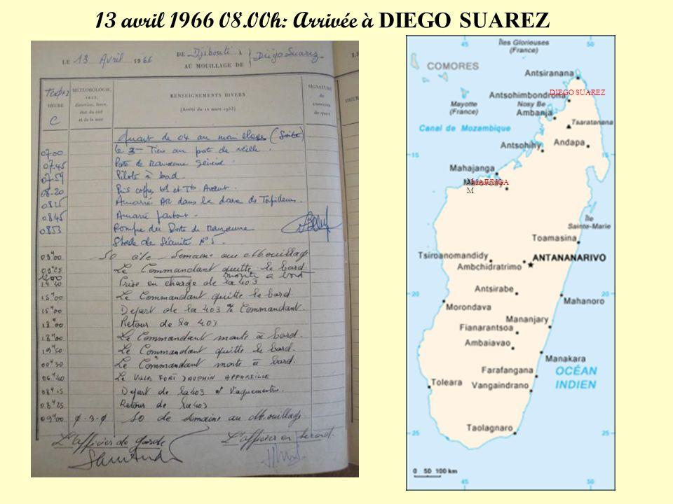 13 avril 1966 08.00h: Arrivée à DIEGO SUAREZ