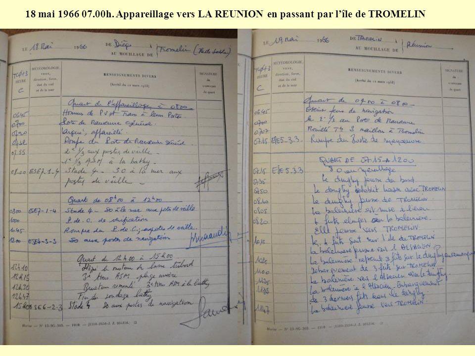 18 mai 1966 07.00h. Appareillage vers LA REUNION en passant par l'île de TROMELIN