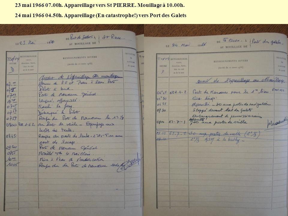 23 mai 1966 07.00h. Appareillage vers St PIERRE. Mouillage à 10.00h.