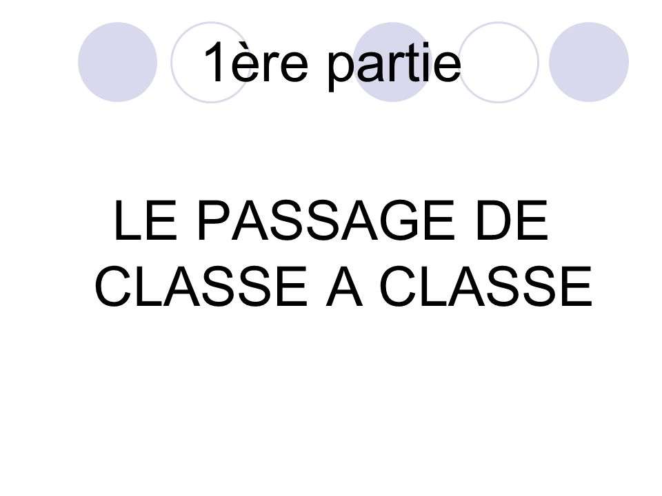 LE PASSAGE DE CLASSE A CLASSE