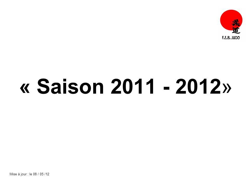 « Saison 2011 - 2012» Mise à jour : le 08 / 05 /12
