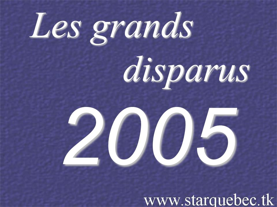 Les grands disparus 2005