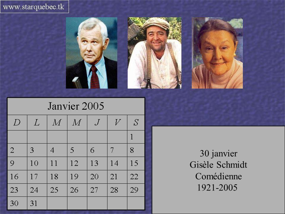 30 janvier Gisèle Schmidt. Comédienne. 1921-2005. 28 janvier. Jacques Villeret. Acteur français.