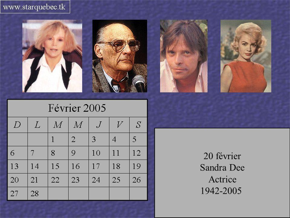 20 février Sandra Dee. Actrice. 1942-2005. 15 février. Pierre Bachelet. Chanteur français. 1944-2005.