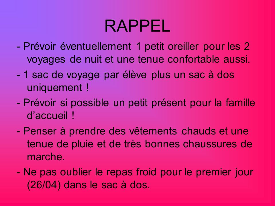 RAPPEL - Prévoir éventuellement 1 petit oreiller pour les 2 voyages de nuit et une tenue confortable aussi.