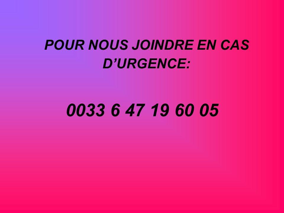 POUR NOUS JOINDRE EN CAS D'URGENCE:
