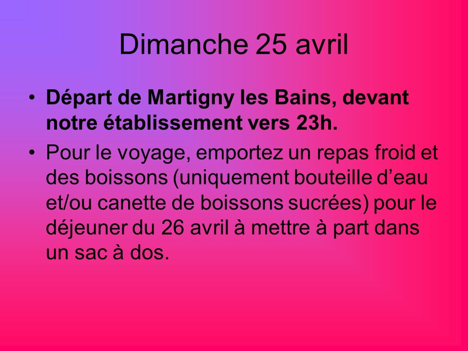 Dimanche 25 avril Départ de Martigny les Bains, devant notre établissement vers 23h.