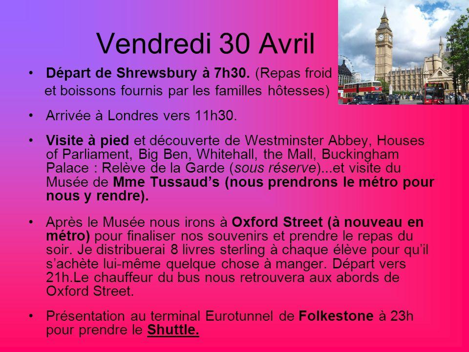 Vendredi 30 Avril Départ de Shrewsbury à 7h30. (Repas froid