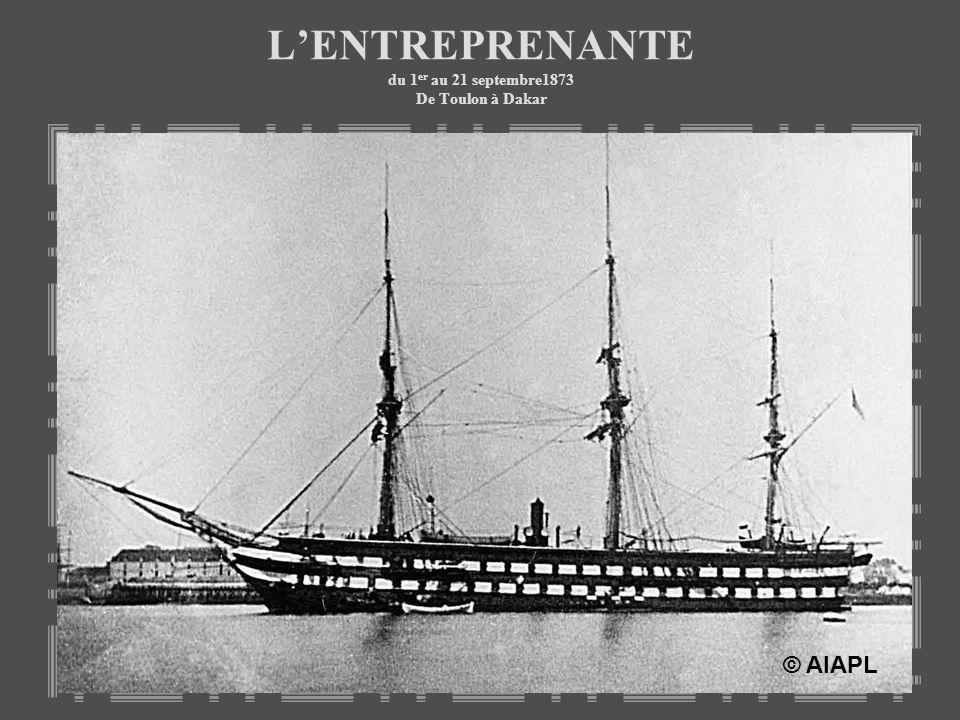 L'ENTREPRENANTE du 1er au 21 septembre1873 De Toulon à Dakar