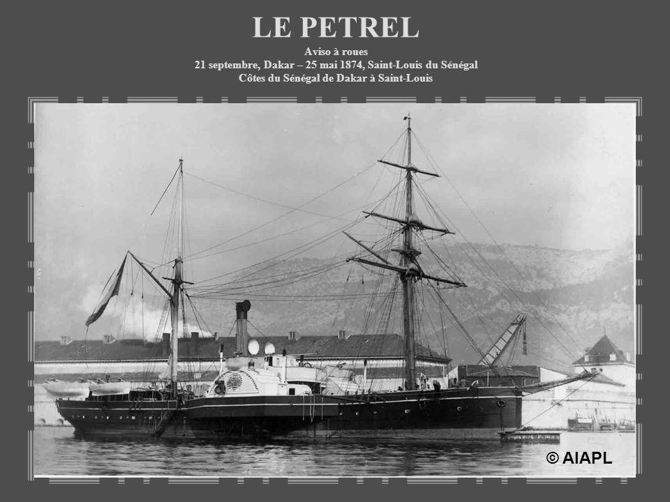 LE PETREL Aviso à roues 21 septembre, Dakar – 25 mai 1874, Saint-Louis du Sénégal Côtes du Sénégal de Dakar à Saint-Louis