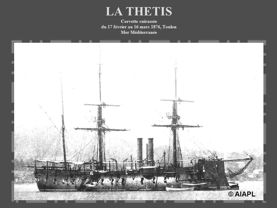 LA THETIS Corvette cuirassée du 17 février au 16 mars 1876, Toulon Mer Méditerranée