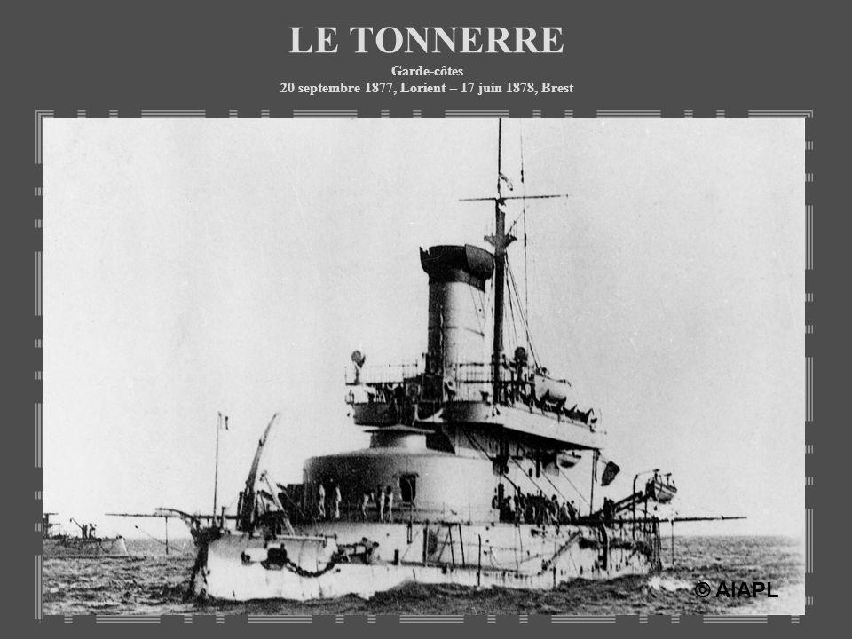 LE TONNERRE Garde-côtes 20 septembre 1877, Lorient – 17 juin 1878, Brest