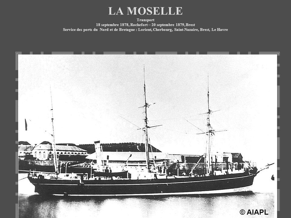 LA MOSELLE Transport 18 septembre 1878, Rochefort – 20 septembre 1879, Brest Service des ports du Nord et de Bretagne : Lorient, Cherbourg, Saint-Nazaire, Brest, Le Havre