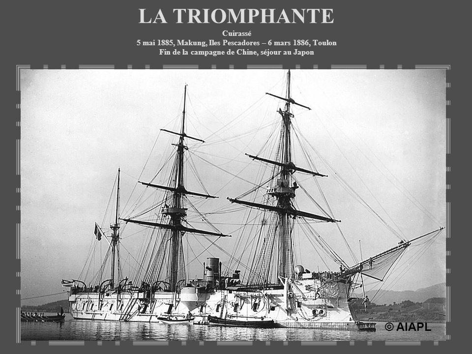 LA TRIOMPHANTE Cuirassé 5 mai 1885, Makung, Iles Pescadores – 6 mars 1886, Toulon Fin de la campagne de Chine, séjour au Japon