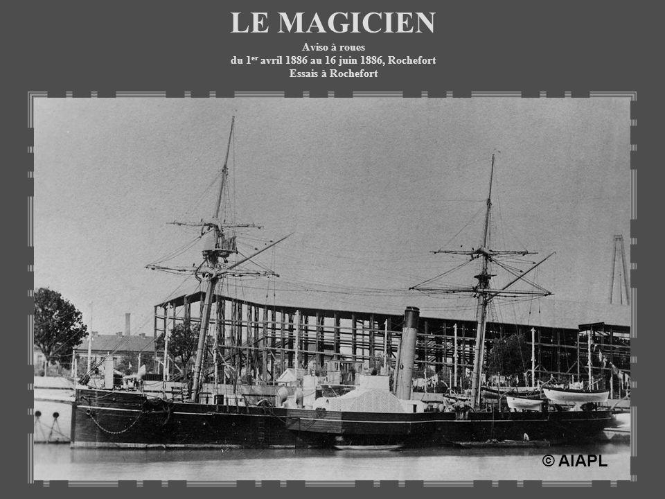 LE MAGICIEN Aviso à roues du 1er avril 1886 au 16 juin 1886, Rochefort Essais à Rochefort