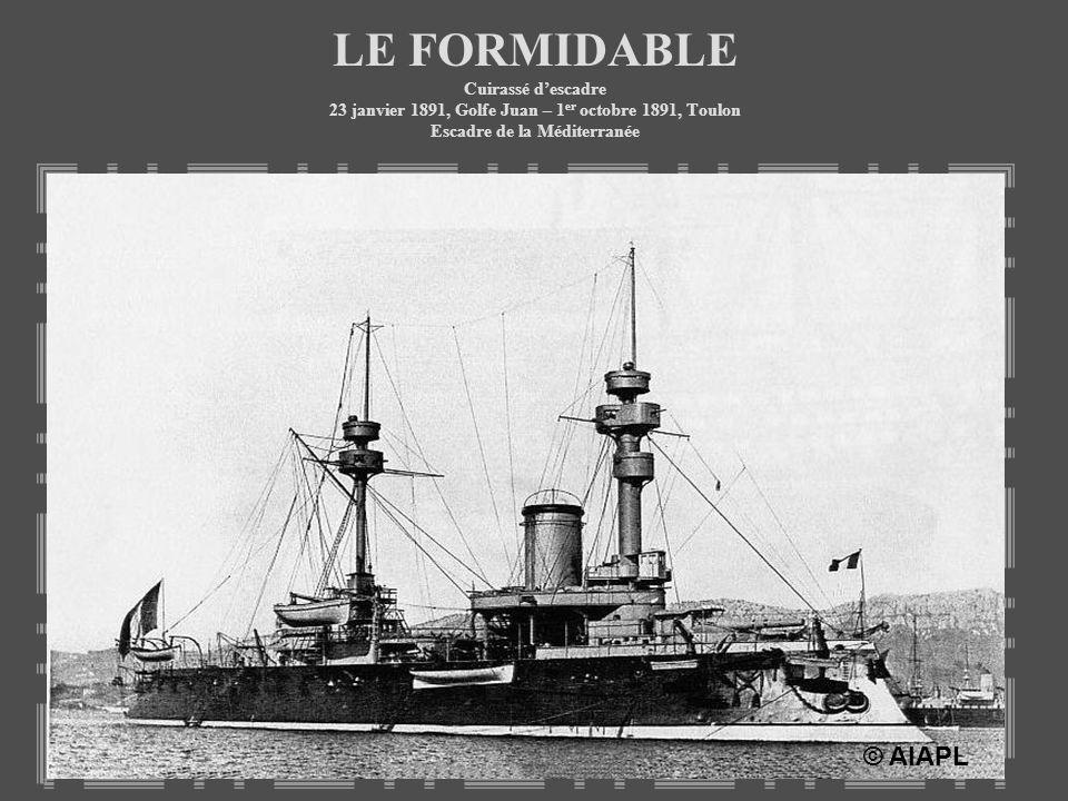 LE FORMIDABLE Cuirassé d'escadre 23 janvier 1891, Golfe Juan – 1er octobre 1891, Toulon Escadre de la Méditerranée