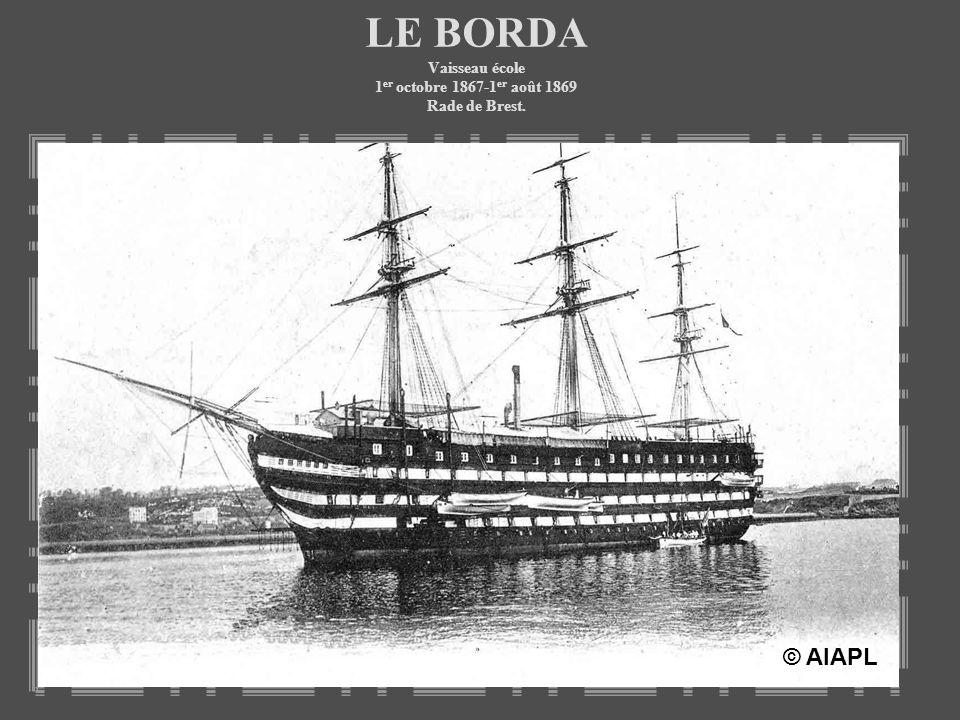 LE BORDA Vaisseau école 1er octobre 1867-1er août 1869 Rade de Brest.