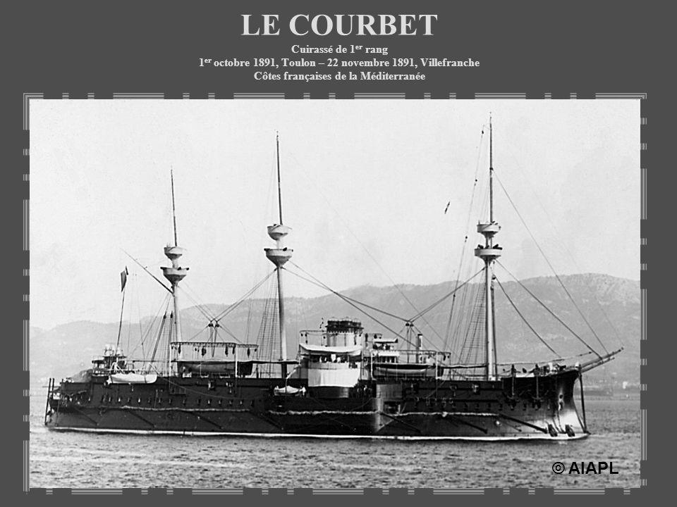 LE COURBET Cuirassé de 1er rang 1er octobre 1891, Toulon – 22 novembre 1891, Villefranche Côtes françaises de la Méditerranée