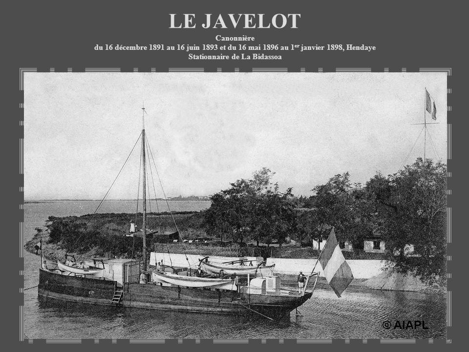 LE JAVELOT Canonnière du 16 décembre 1891 au 16 juin 1893 et du 16 mai 1896 au 1er janvier 1898, Hendaye Stationnaire de La Bidassoa