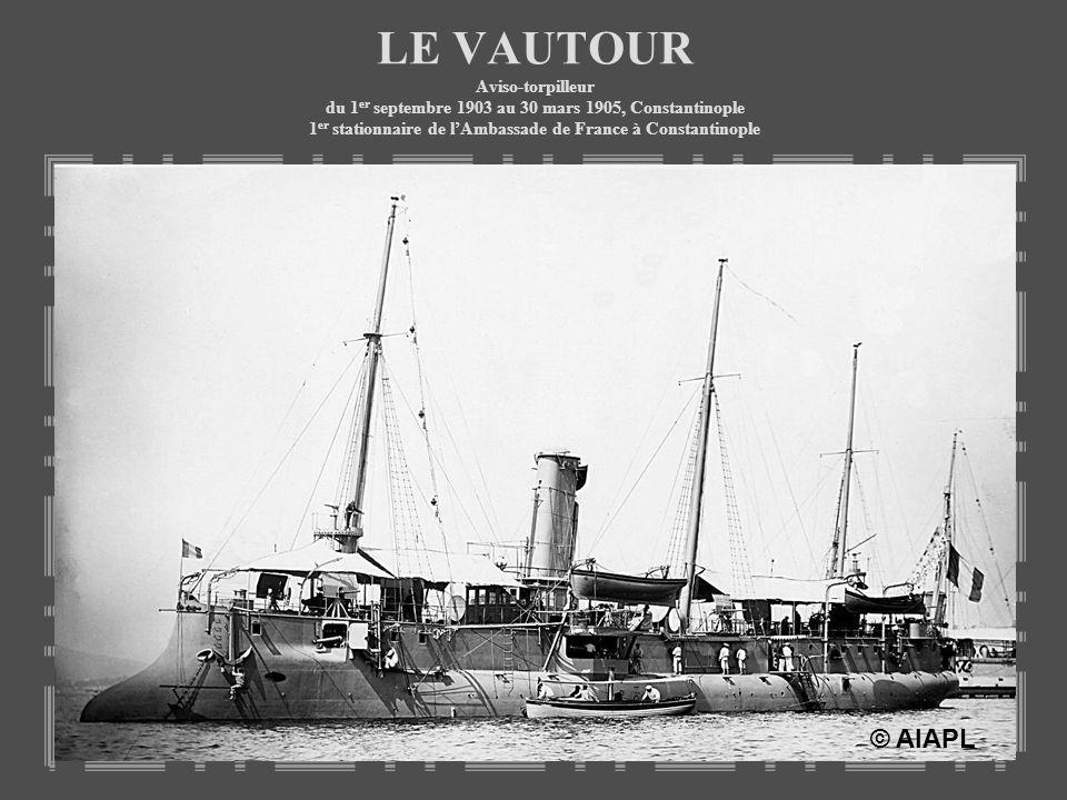 LE VAUTOUR Aviso-torpilleur du 1er septembre 1903 au 30 mars 1905, Constantinople 1er stationnaire de l'Ambassade de France à Constantinople