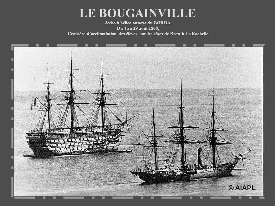 LE BOUGAINVILLE Aviso à hélice annexe du BORDA Du 4 au 29 août 1868, Croisière d'acclimatation des élèves, sur les côtes de Brest à La Rochelle.