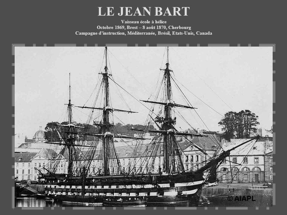 LE JEAN BART Vaisseau école à hélice Octobre 1869, Brest – 8 août 1870, Cherbourg Campagne d'instruction, Méditerranée, Brésil, Etats-Unis, Canada