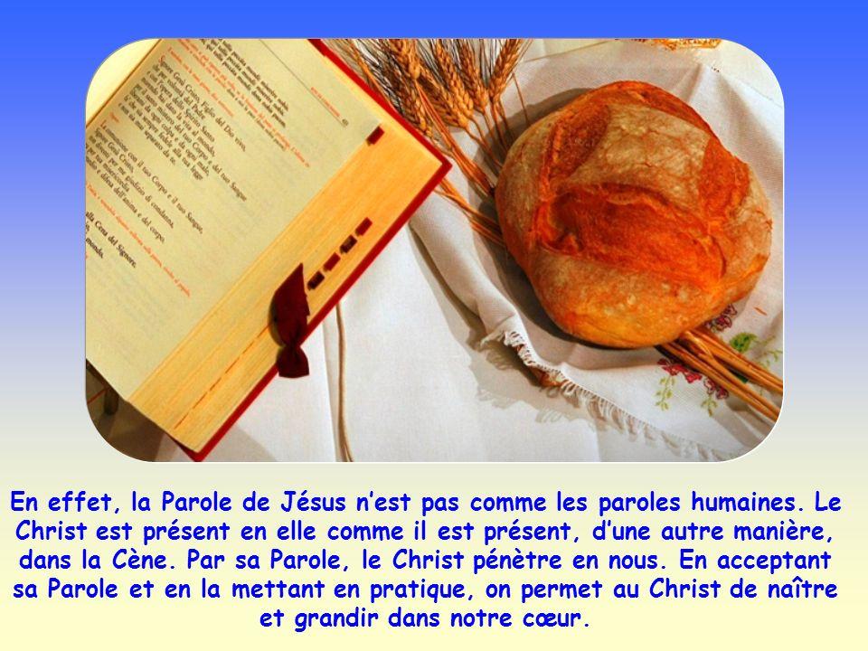 En effet, la Parole de Jésus n'est pas comme les paroles humaines