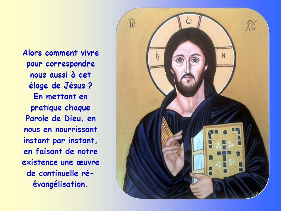 Alors comment vivre pour correspondre nous aussi à cet éloge de Jésus