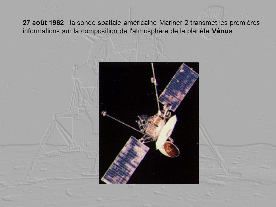 27 août 1962 : la sonde spatiale américaine Mariner 2 transmet les premières informations sur la composition de l atmosphère de la planète Vénus