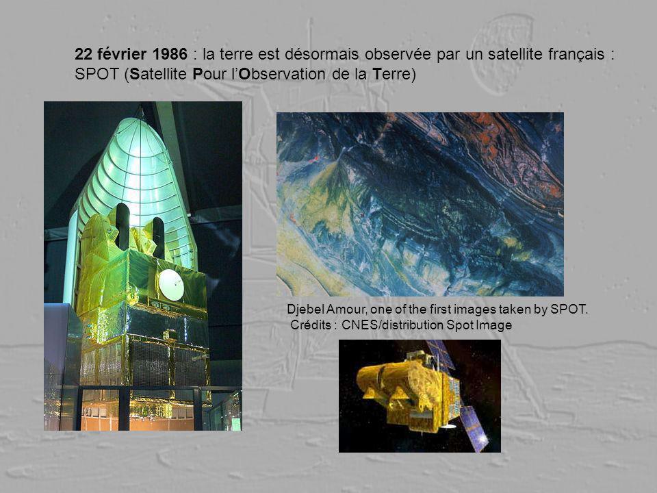 22 février 1986 : la terre est désormais observée par un satellite français : SPOT (Satellite Pour l'Observation de la Terre)